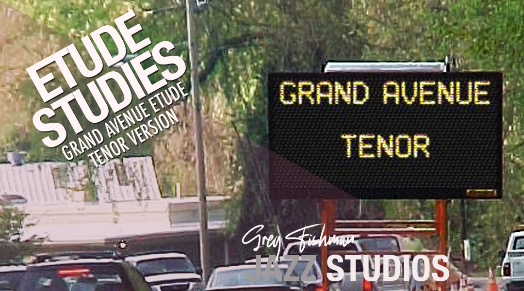 Grand Avenue Etude – Tenor Version