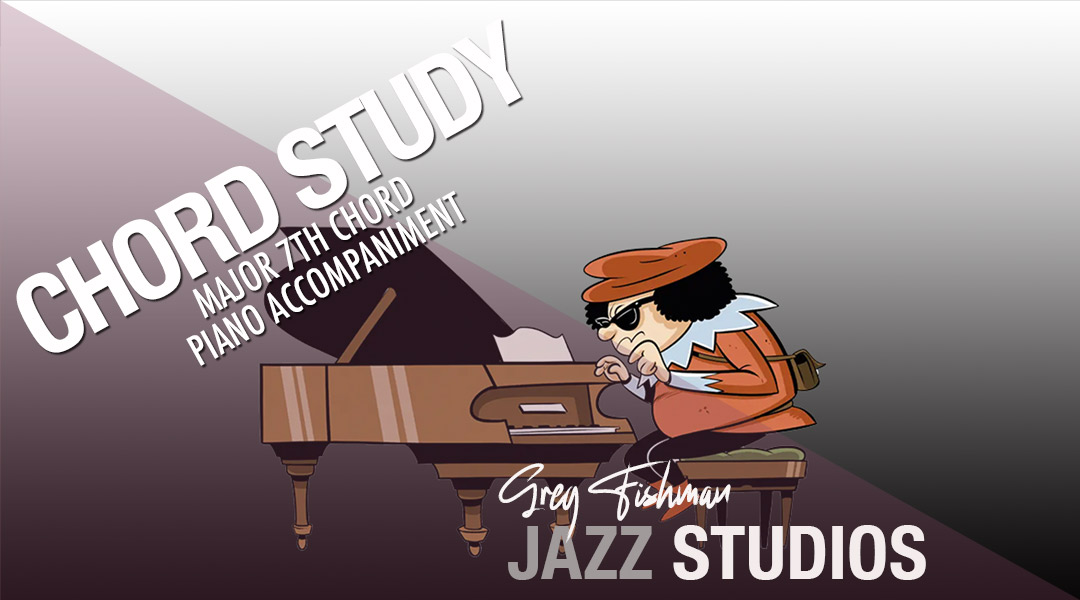 Major 7th Chords – Piano Accompaniment
