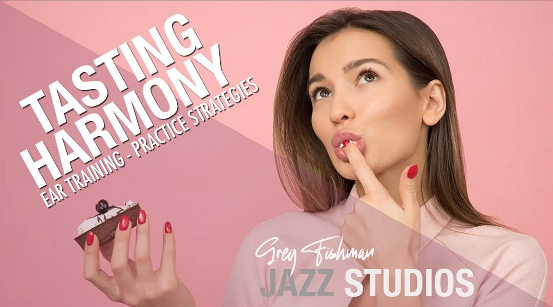 Tasting Harmony – Practice Strategies
