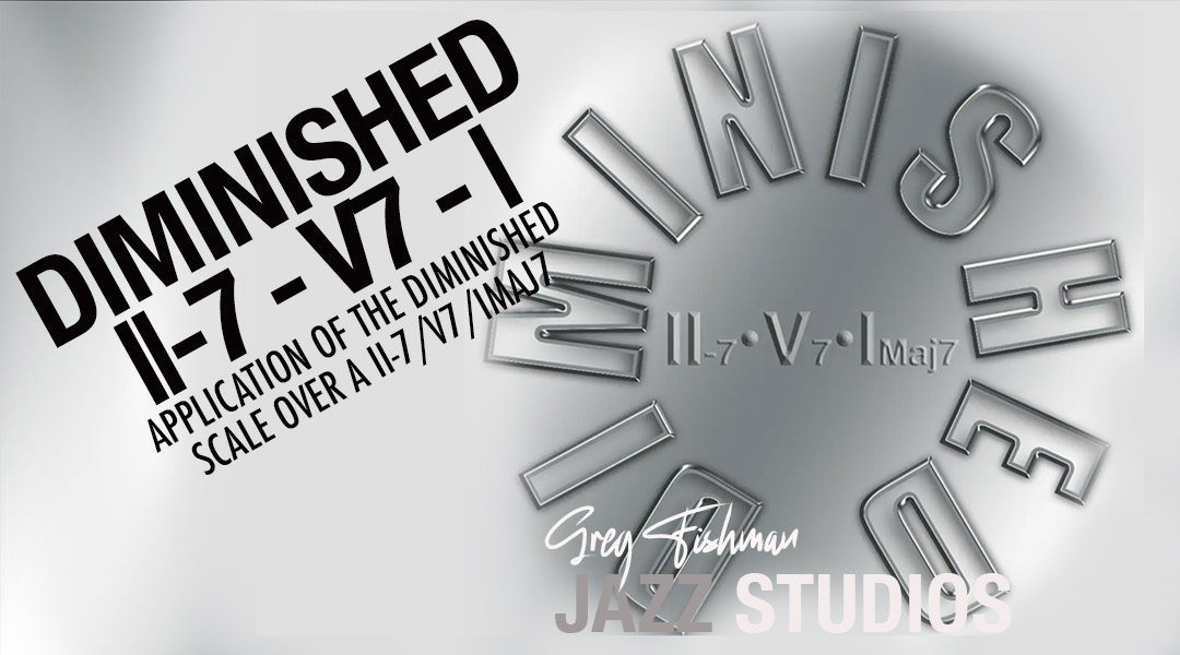 Application of the Diminished Scale over a II-7/V7/Imaj7