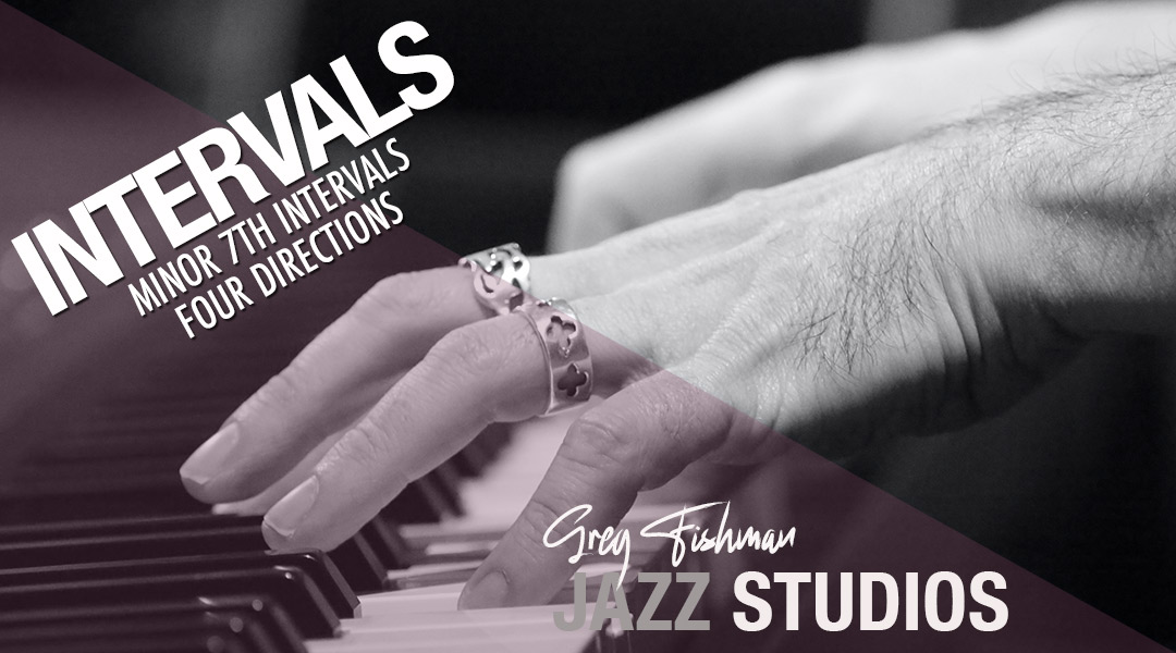 Minor 7th Intervals – Four Directions