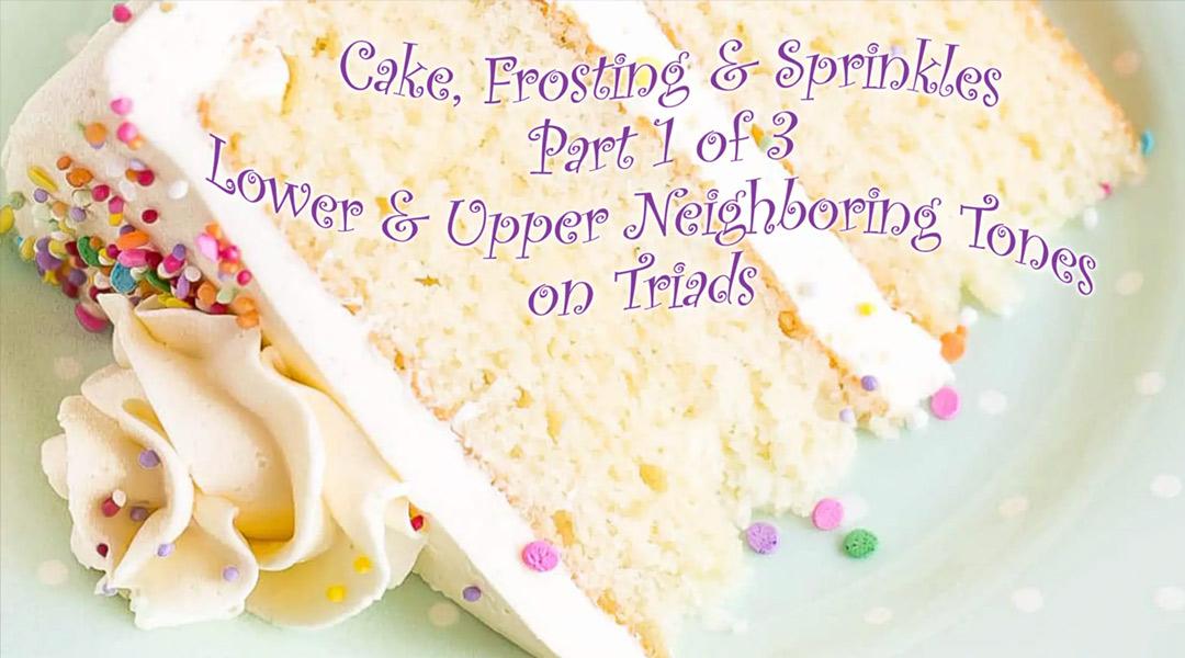 Cake, Frosting & Sprinkles – Part 1 of 3