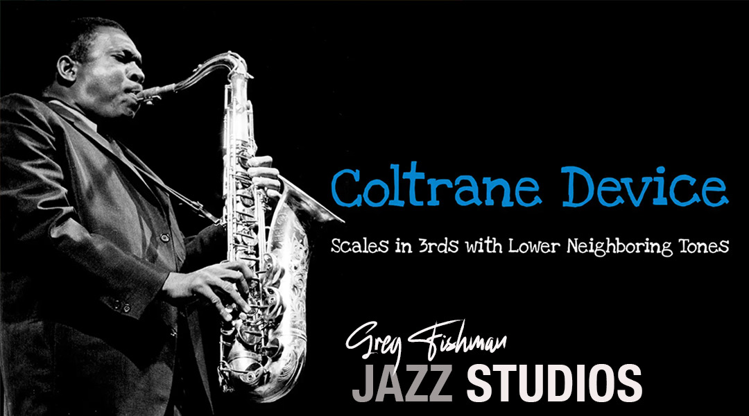 Coltrane Device – Scales in 3rds with Lower Neighbouring Tones