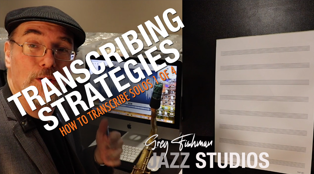 How to Transcribe Solos 1 of 4