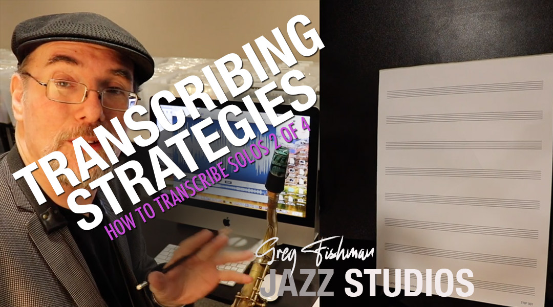 How to Transcribe Solos – Part 2 of 4