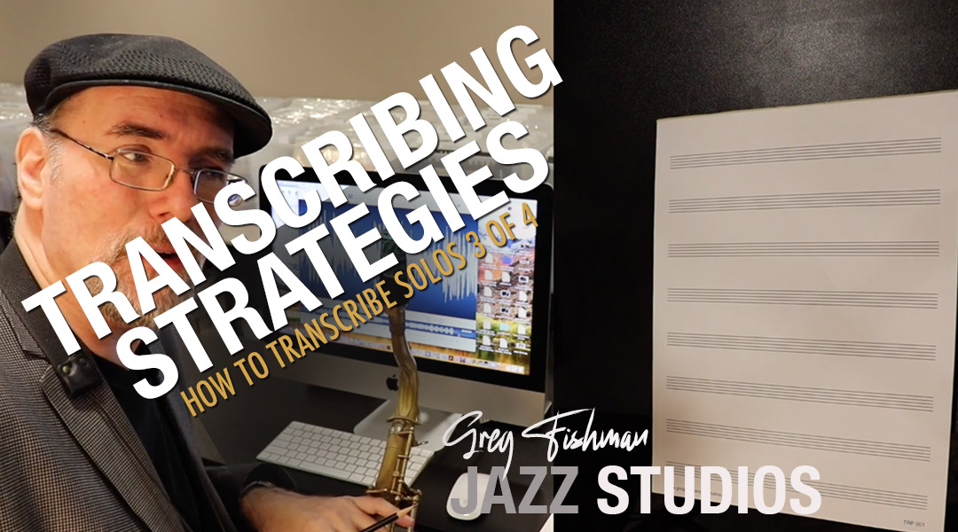 How to Transcribe Solos 3 of 4