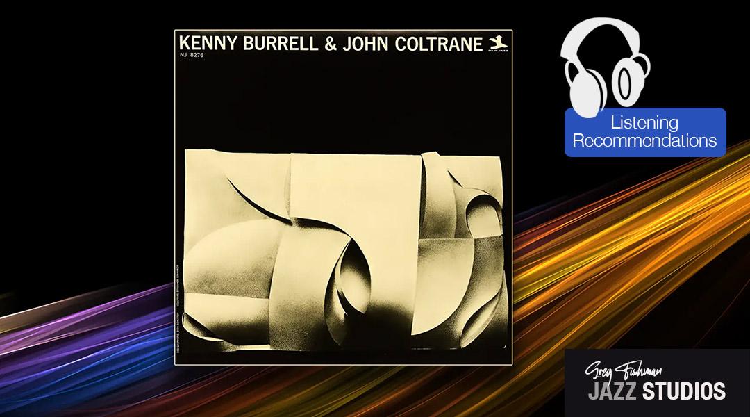Listening Recommendation: Kenny Burrell & John Coltrane