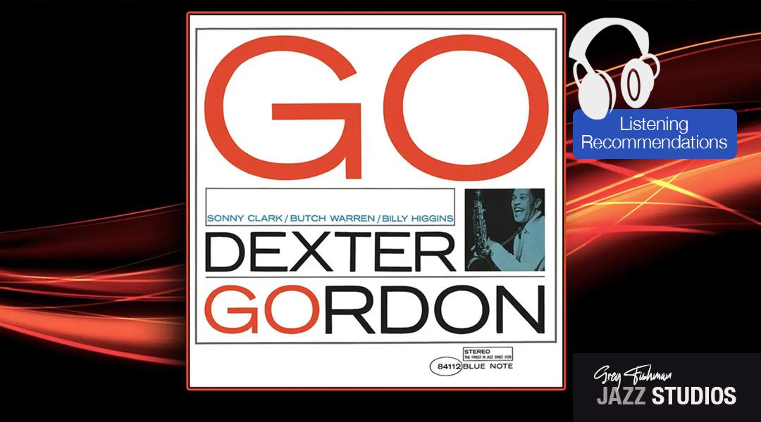 "Dexter Gordon – ""Go."""