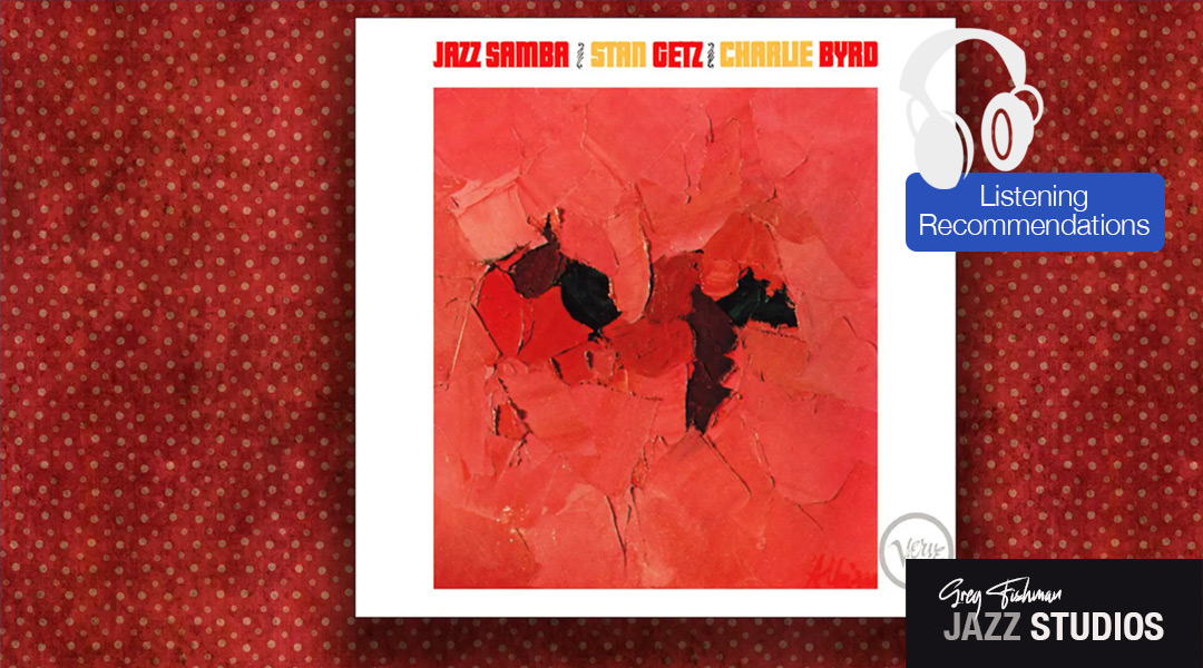 "Stan Getz & Charlie Byrd – ""Jazz Samba."