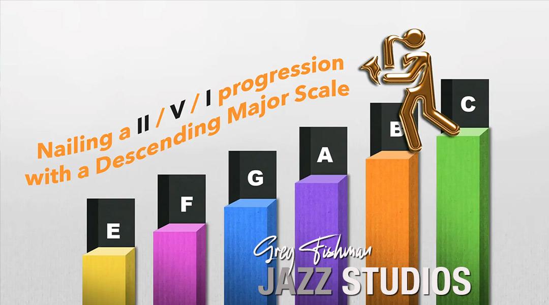 Nailing a ii / V / I progression with a Descending Major Scale