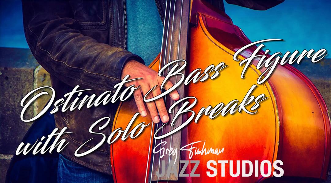 Ostinato Bass Figure with Solo Breaks