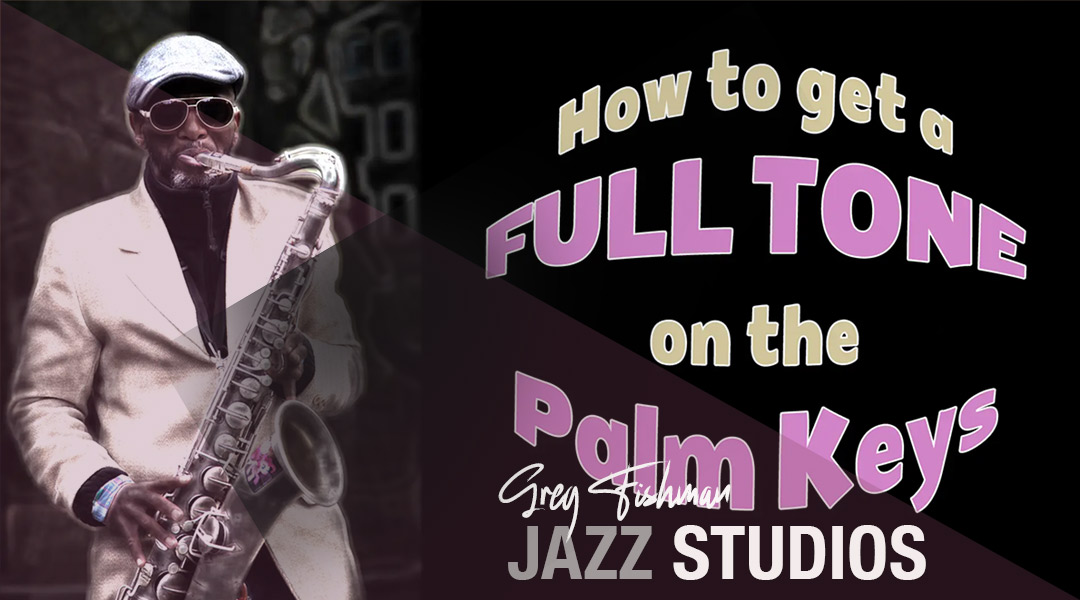 How to get a full tone on the Palm Keys