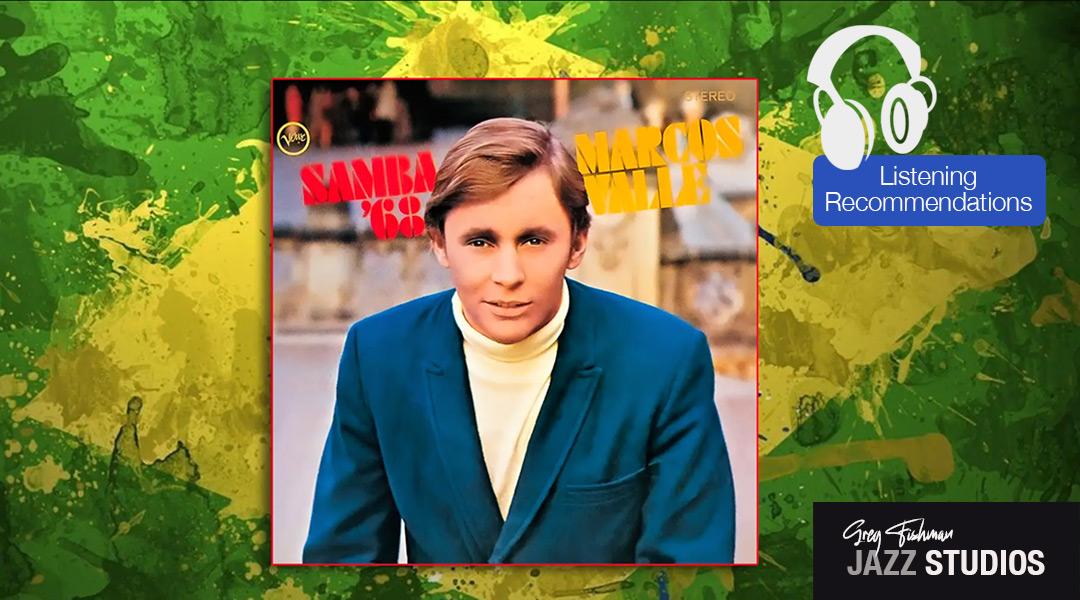 Marcos Valle – Samba 68