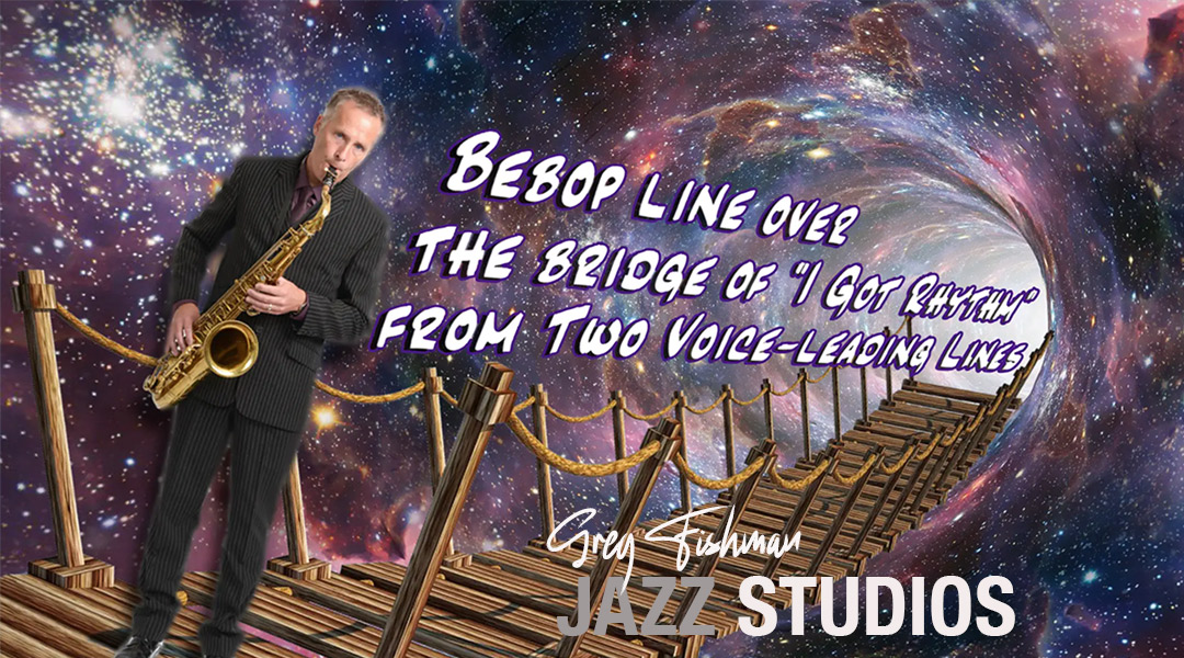 """Bebop line over bridge of """"I Got Rhythm"""" from Two Voice-leading Lines"""