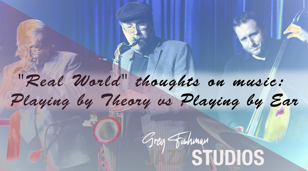 Greg's Philosophy of Music: Playing by Theory vs Playing by Ear