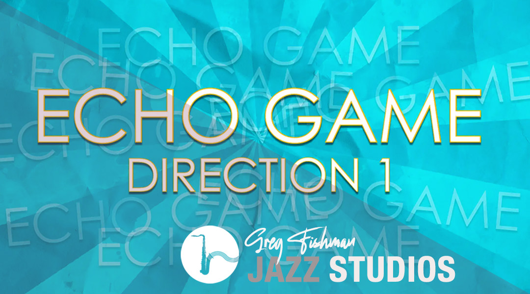The Echo Game – 60 Chords – Direction 1