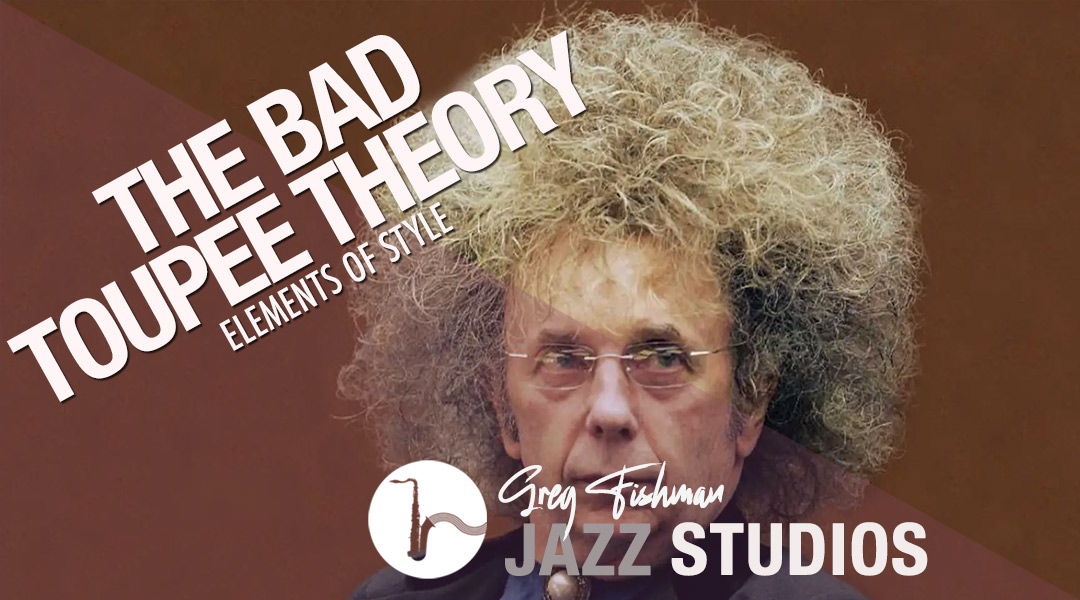 The Bad Toupee Theory – How to Blend Licks into a Solo