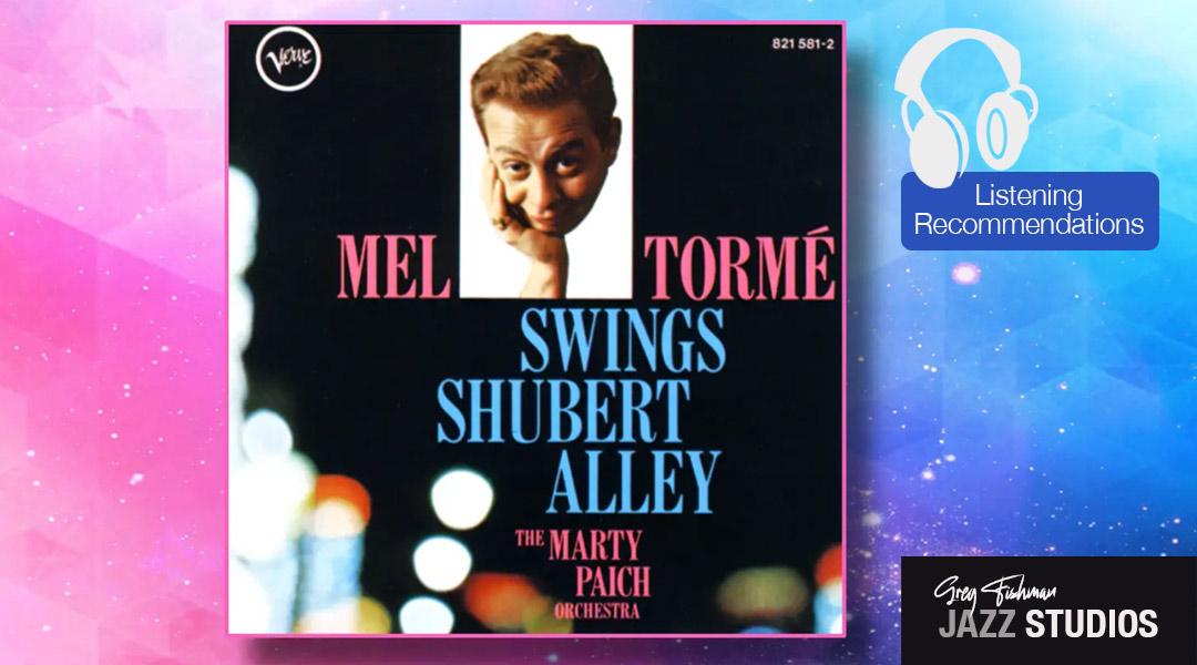 Listening Recommendation – Mel Torme Swings Shubert Alley