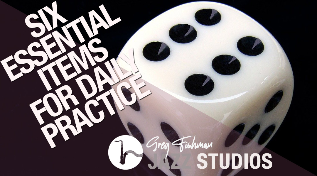 Six Essential Items for Daily Practice