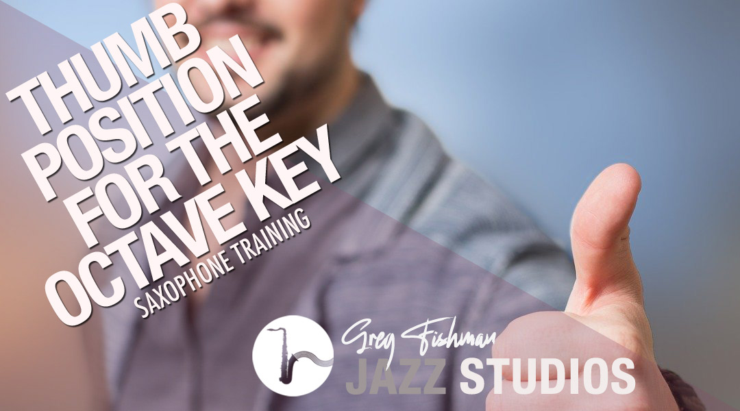 Thumb Position for the Octave Key